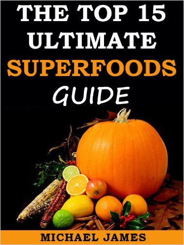 Top 15 Ultimate Superfoods